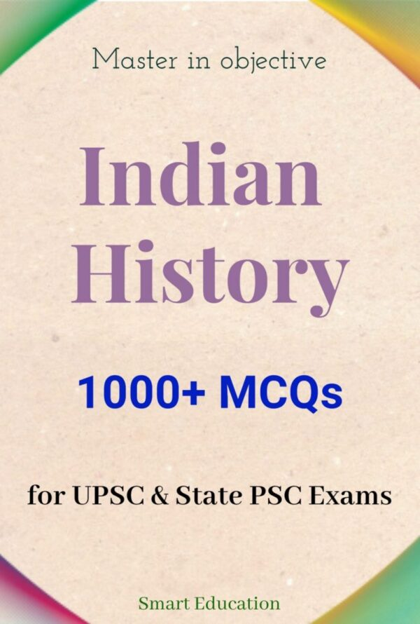 1000+ Solved MCQs: Indian History Question Bank