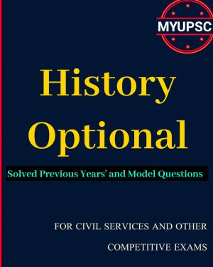 History Optional Solved Previous Years' and Model Questions for UPSC Civil Services and other competitive exams