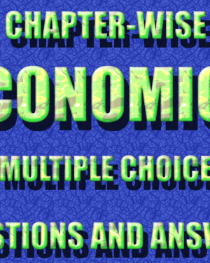 Topic-wise Important Questions on Economics for UPSC PSC Civil Services Examination