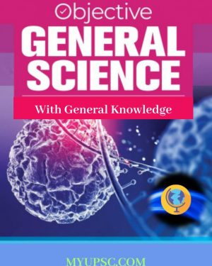 General Science Question Bank For UPSC | State PSC | Civil Services Preliminary Examination