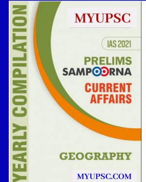 Current Affairs 2021: Yearly Compilation (Geography) for UPSC IAS | State PSC and other competitive exams_MYUPSC_COM