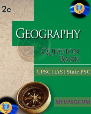 Indian Geography Question Bank For UPSC | State PSC | Civil Services Preliminary Examination